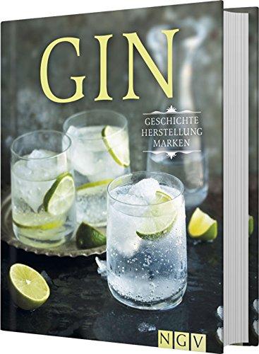 Gin: Geschichte, Herstellung,...
