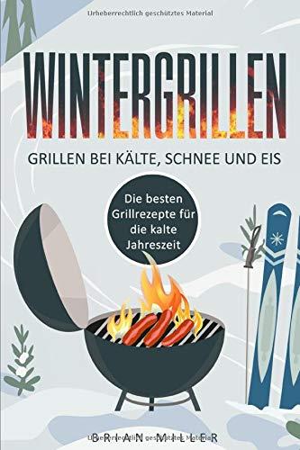 Wintergrillen - Grillen bei Kälte,...