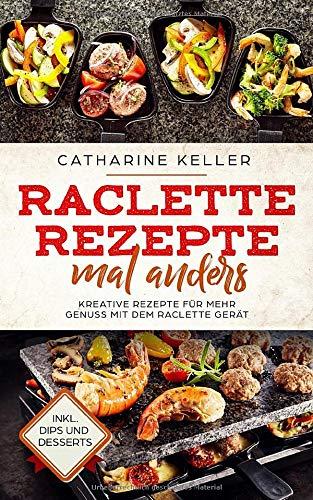 Raclette Rezepte mal anders:...