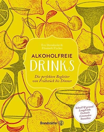 Alkoholfreie Drinks: Die perfekten...
