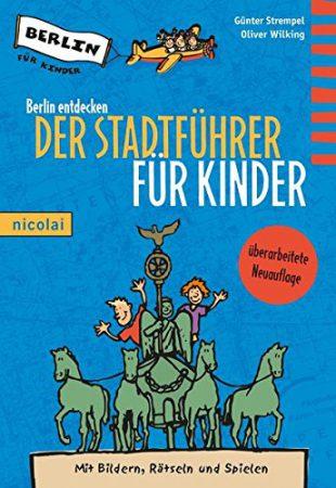 Urlaub mit Kindern. Reiseführer Berlin für Kinder