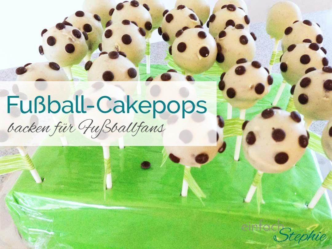 Fußball Cakepops zur WM, EM oder zum Kindergeburtstag. Fertige Cakepops, Titelbild