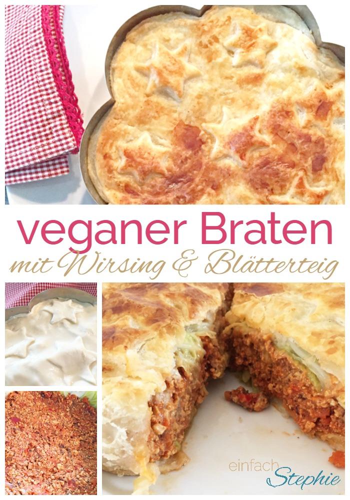 Vegetarischer / Veganer Braten nach Art Wellington mit Wirsing und Blätterteig
