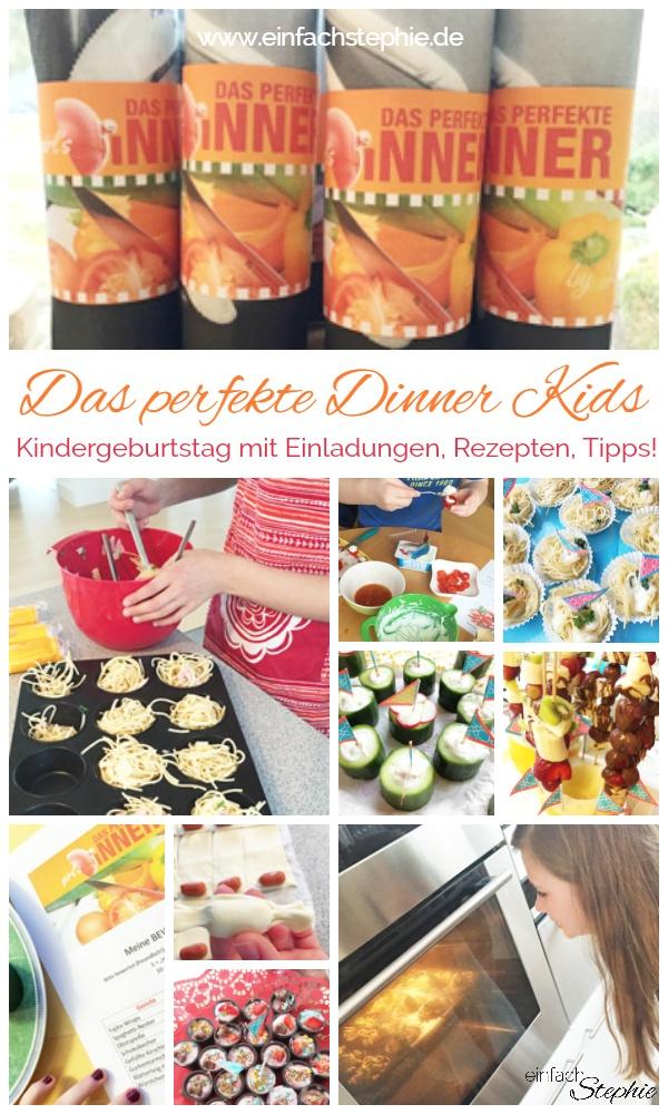 Das perfekte Dinner Kindergeburtstag mit Anleitung, Einladungskarten, Rezepten, Tipps von www.einfachstephie.de