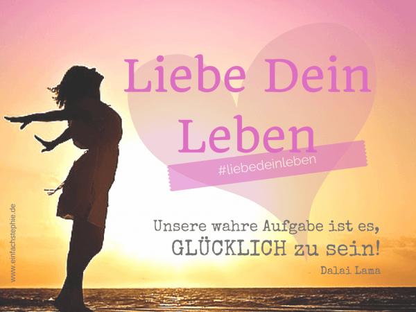 Liebe Dein Leben #liebedeinleben