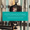 Fotoshooting Tipps und Erfahrungen