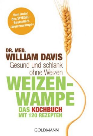 Weizenwampe - Das Kochbuch - weizenfrei ernähren