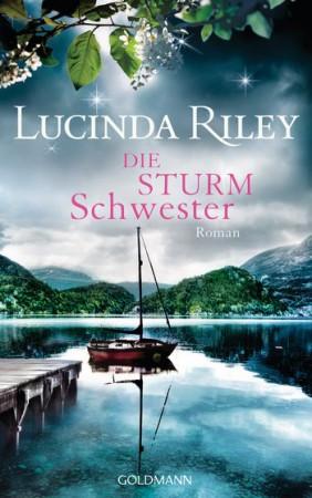 Die Sturmschwester: Grossartiger Roman von Lucinda Riley Cover