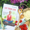 Clean Eating mit EatTrainLove. Buchcover