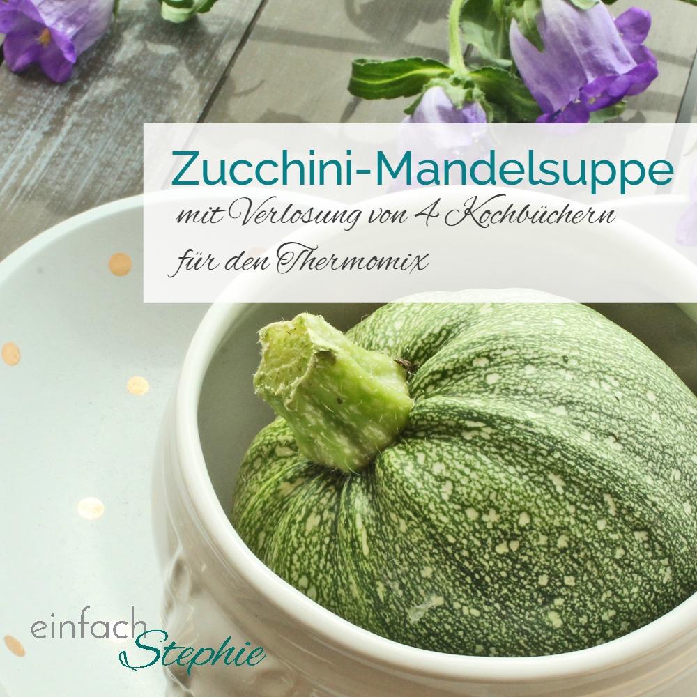 Zucchini-Mandelsuppe aus: 100 gesunde Suppen aus dem Thermomix. Riva Verlag