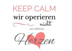 """Spruch """"Keep calm, wir operieren nicht am offenen Herzen"""" zum kostenlosen Download als PDF"""
