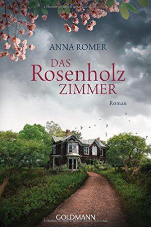 """Cover der Familiensaga """"Das Rosenholzzimmer"""", Anna Romer"""