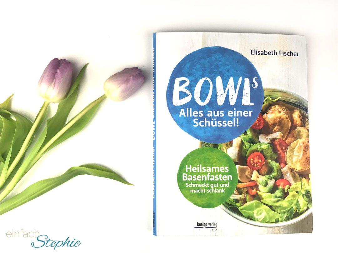 Heilsames Basenfasten - Alles aus einer Schüssel - Bowls. Elisabeth Fischer