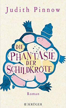 Buchtipp Sommerleküre: Die Phantasie der Schildkröte - Judith Pinnow