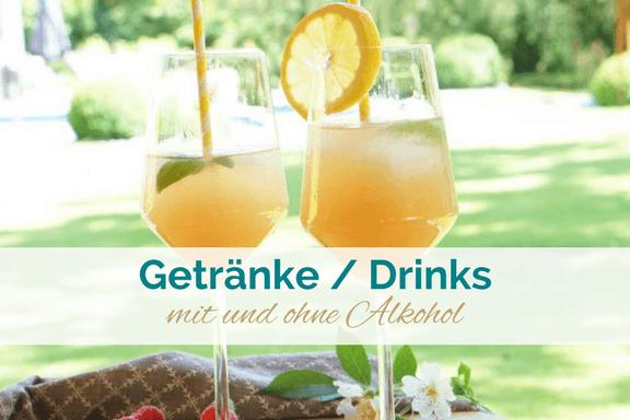 leckere Drinks und Getränke selbst gemacht