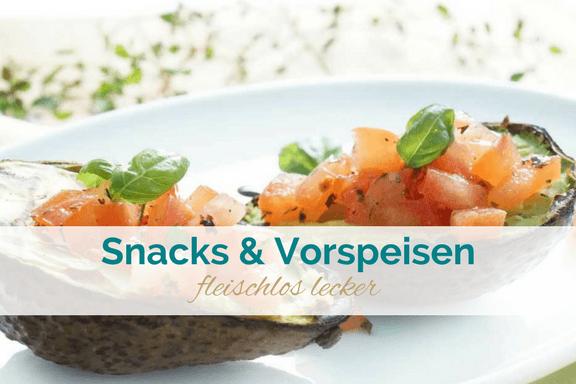 vegane und vegetarische Vorspeisen und Snacks