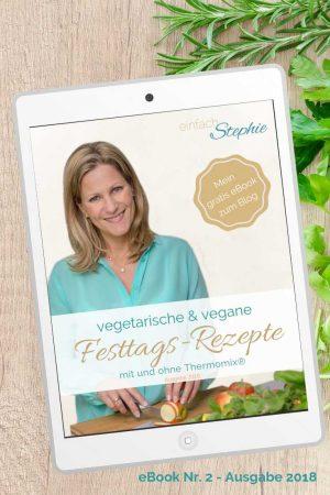 Pinterest Grafik Vegetarische + vegane Festtagsrezepte gratis eBook zum Ausdrucken