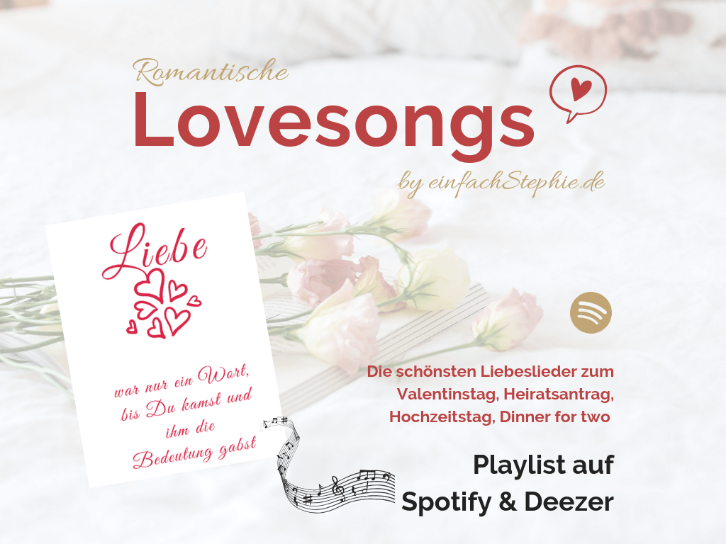 Lovesongs by einfachstephie.de Playlist zum Valentinstag-Heiratsantrag-Hochzeitstag-Dinner for two. Blogtitel