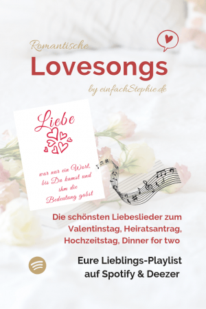 Romantische Lovesongs Playlist auf Spotify und Deezer by www.einfachstephie.de