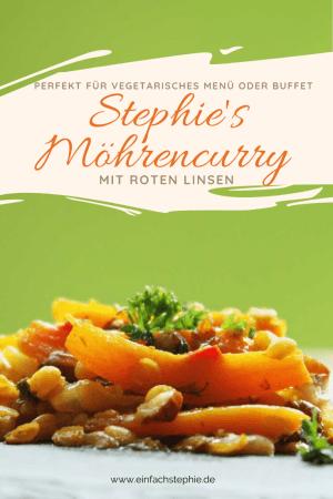Stephies Möhrencurry Rezept mit roten Linsen perfekt für vegetarisches Menü oder Buffet