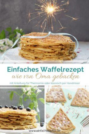 Omas Waffelrezept für Thermomix oder klassisch gebacken von www.einfachstephie.de