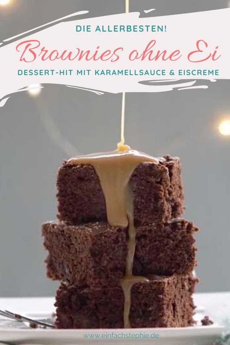 Brownies ohne Ei von einfachstephie.de als veganes Dessert ein Hit mit Karamellsauce und Eis