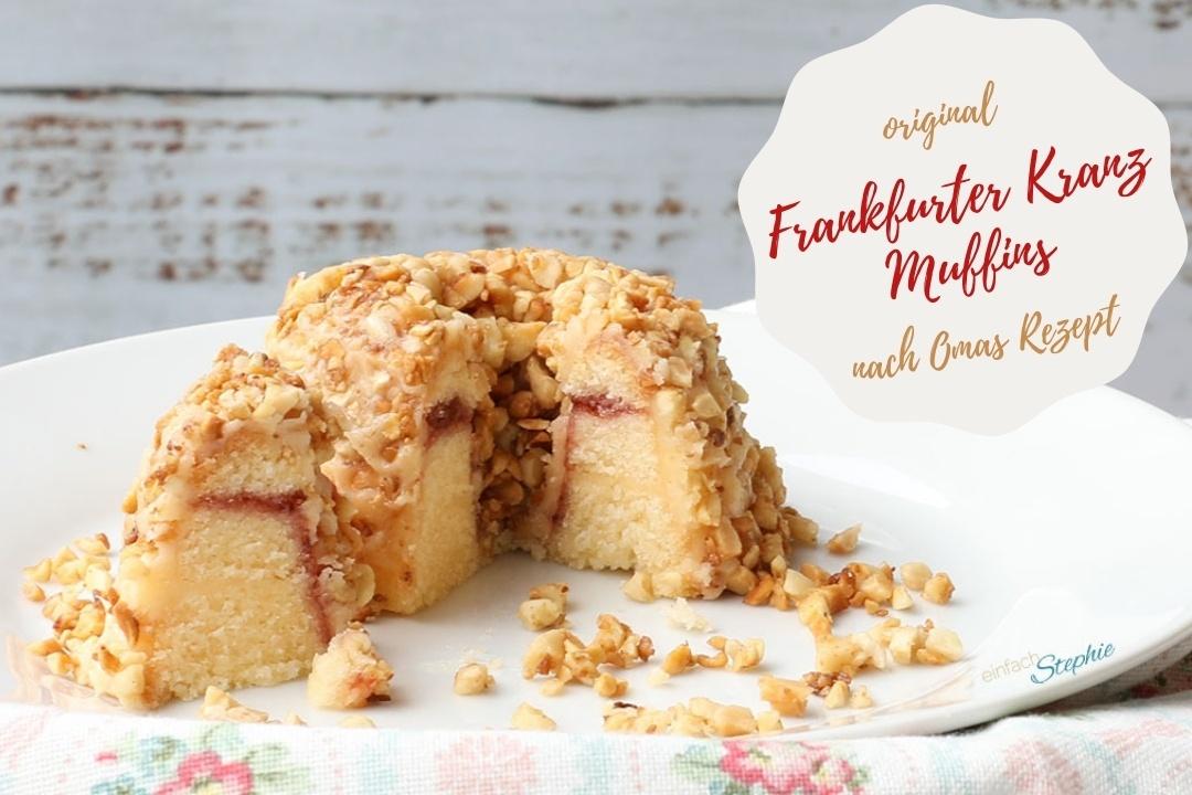 Frankfurter Kranz Muffins nach Omas Rezept backen mit einfachStephie.de