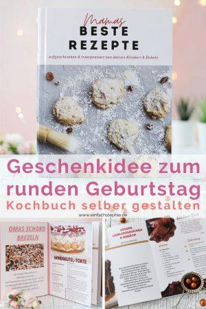 Geschenkidee zum runden Geburtstag. Kochbuch selber gestalten mit einfachStephie. Instagram